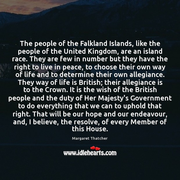 The people of the Falkland Islands, like the people of the United Margaret Thatcher Picture Quote