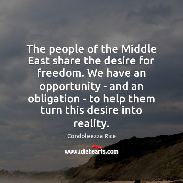 The people of the Middle East share the desire for freedom. We Image