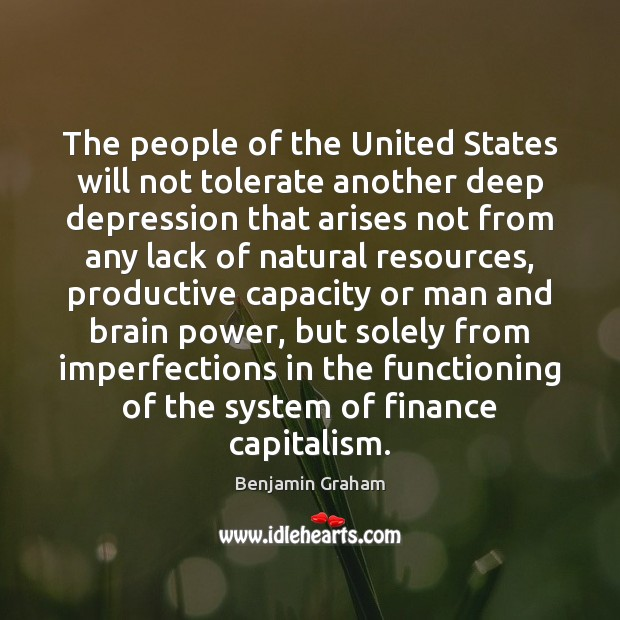 The people of the United States will not tolerate another deep depression Image