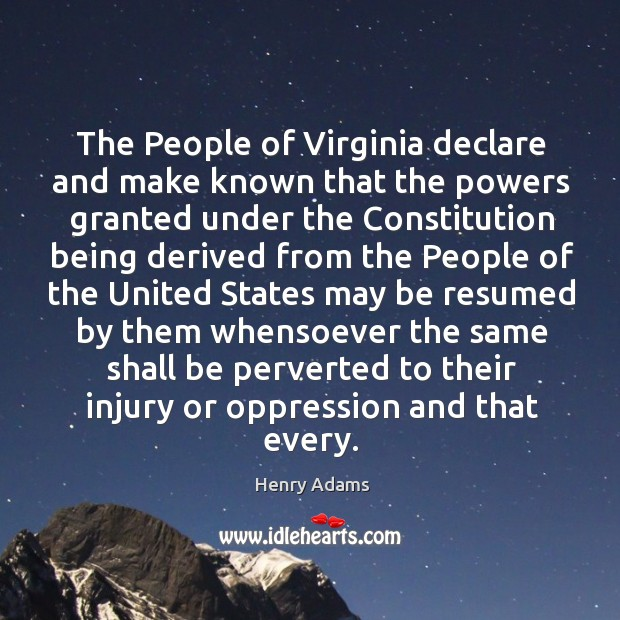 The People of Virginia declare and make known that the powers granted Image