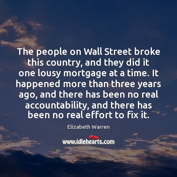The people on Wall Street broke this country, and they did it Elizabeth Warren Picture Quote