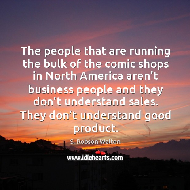 The people that are running the bulk of the comic shops in north america aren't business Image