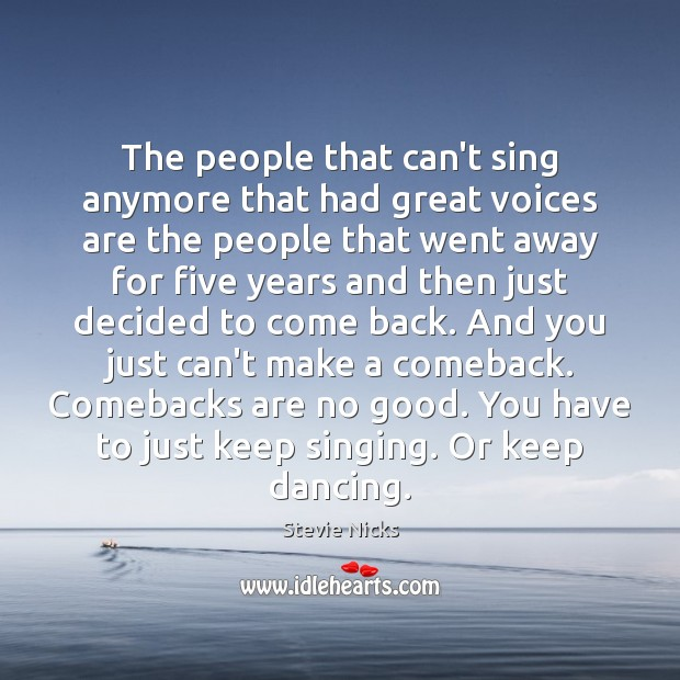 The people that can't sing anymore that had great voices are the Stevie Nicks Picture Quote