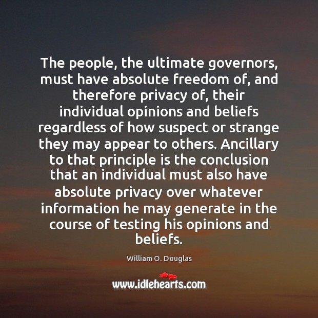The people, the ultimate governors, must have absolute freedom of, and therefore Image