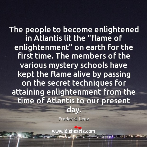 "The people to become enlightened in Atlantis lit the ""flame of enlightenment"" Image"
