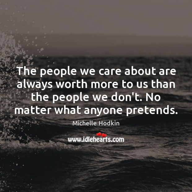 The people we care about are always worth more to us than Image