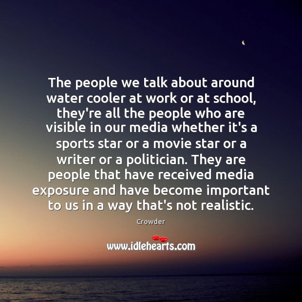 The people we talk about around water cooler at work or at Image