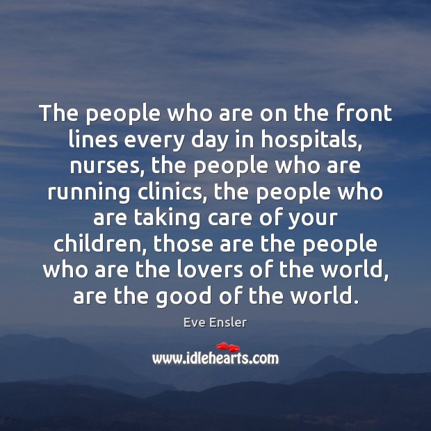 The people who are on the front lines every day in hospitals, Image