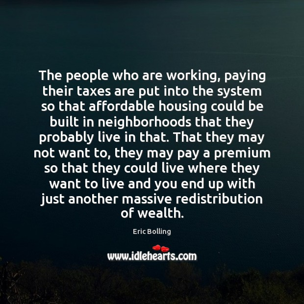 The people who are working, paying their taxes are put into the Image