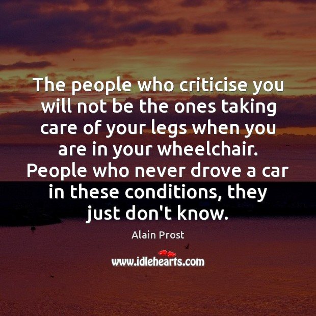 Image, The people who criticise you will not be the ones taking care