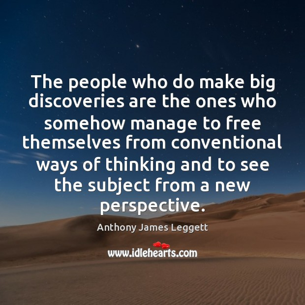 Image, The people who do make big discoveries are the ones who somehow