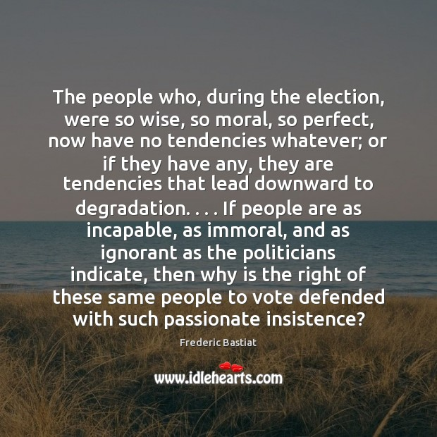 The people who, during the election, were so wise, so moral, so Image