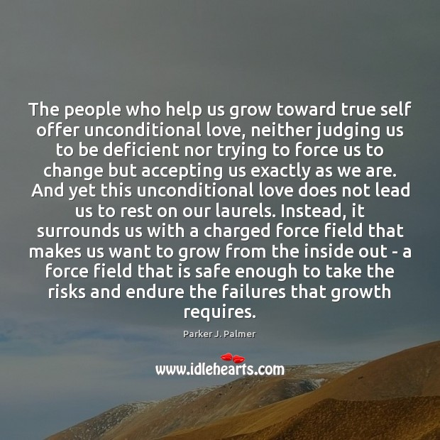 The people who help us grow toward true self offer unconditional love, Image