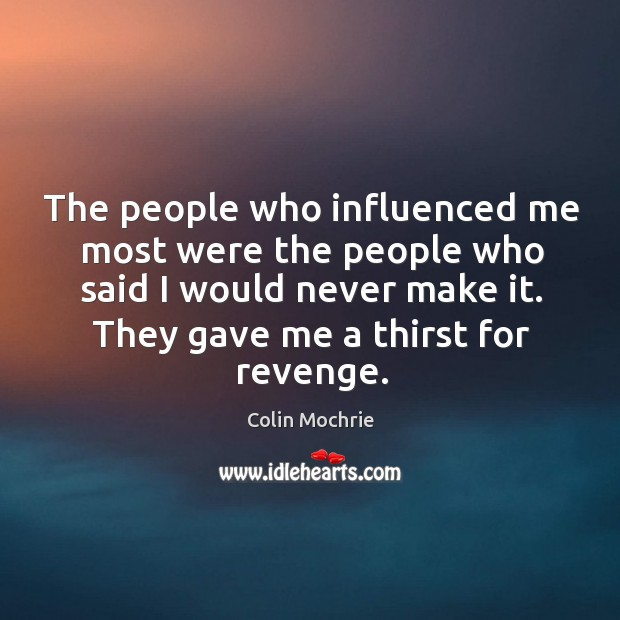 people who influence me Who are the people that influenced you in your life and effected you positively and negatively be honest and in tell us in which way they influenced you.