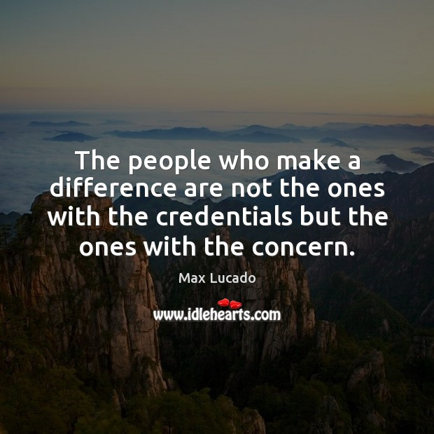 Image, The people who make a difference are not the ones with the