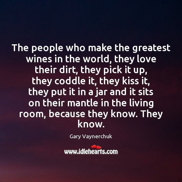 The people who make the greatest wines in the world, they love Image