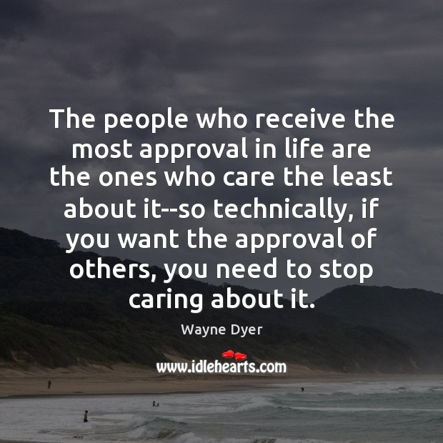 Image, The people who receive the most approval in life are the ones