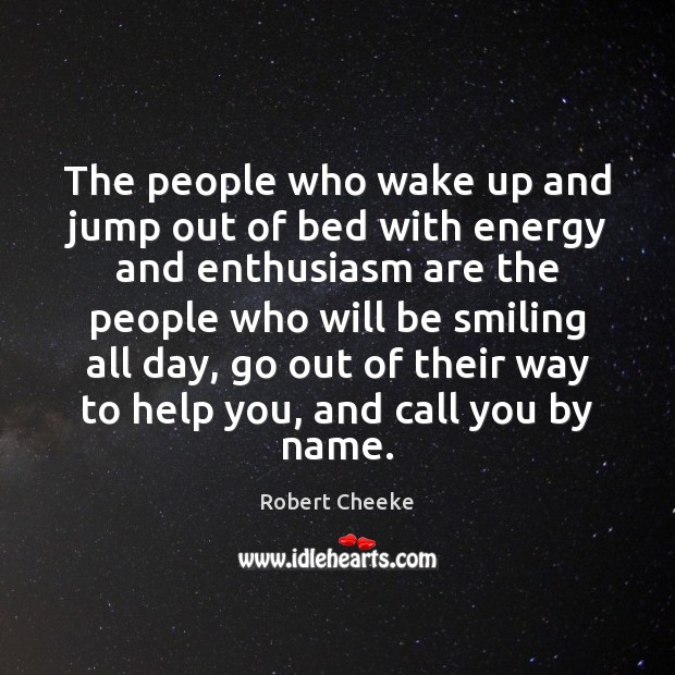 The people who wake up and jump out of bed with energy Image