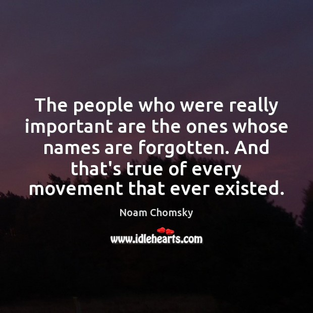 Image, The people who were really important are the ones whose names are