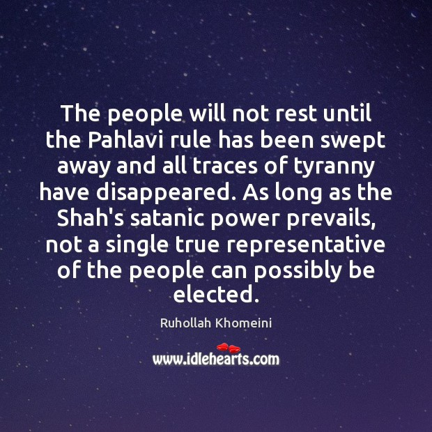 The people will not rest until the Pahlavi rule has been swept Image