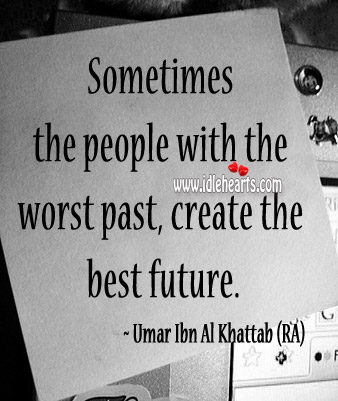 The People With The Worst Past, Create The Best Future.