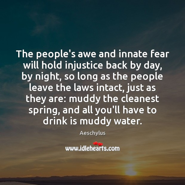 Image, The people's awe and innate fear will hold injustice back by day,