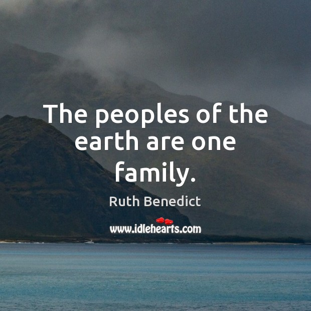 The peoples of the earth are one family. Image