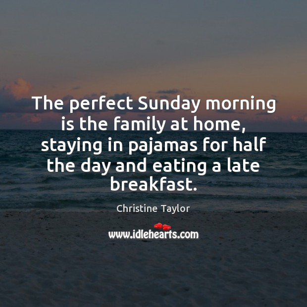 The perfect Sunday morning is the family at home, staying in pajamas Image