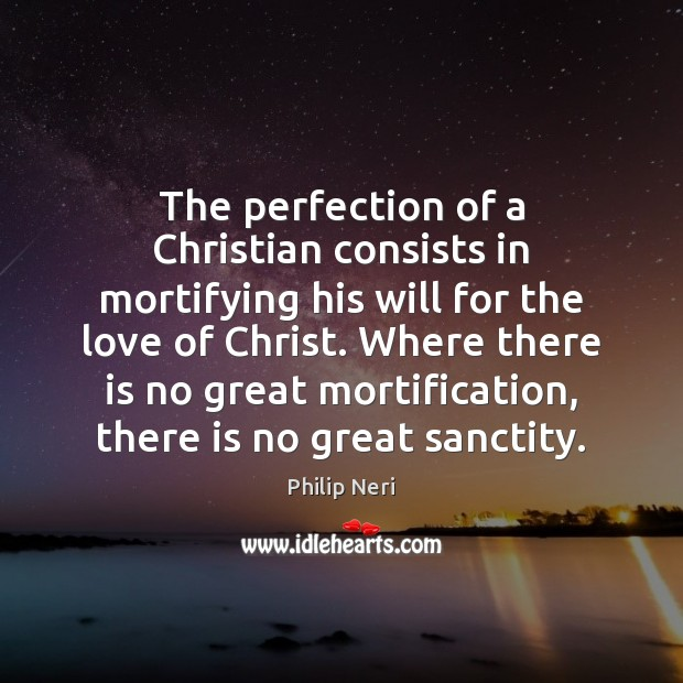 Image, The perfection of a Christian consists in mortifying his will for the