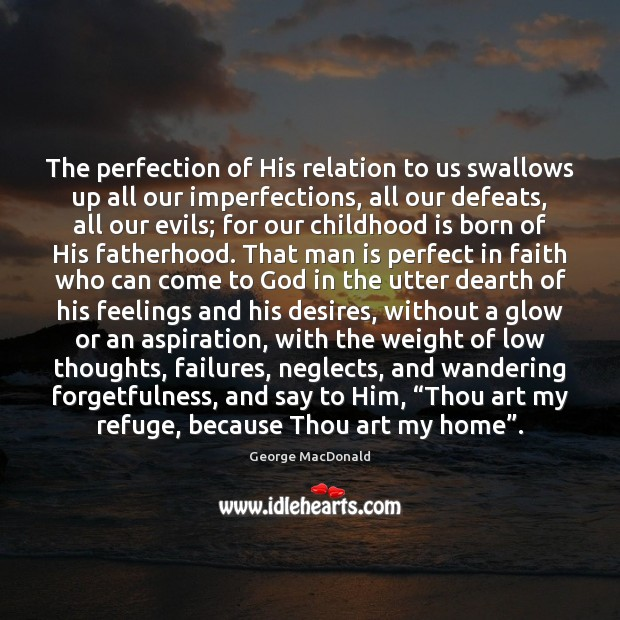 The perfection of His relation to us swallows up all our imperfections, Childhood Quotes Image