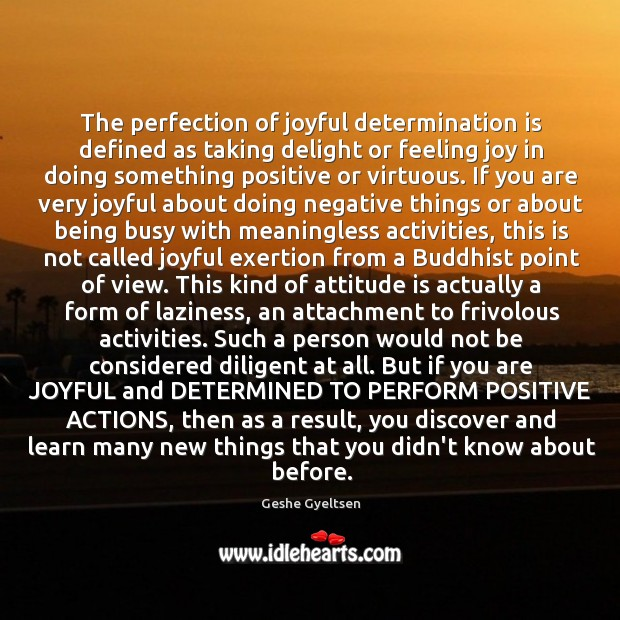 The perfection of joyful determination is defined as taking delight or feeling Image