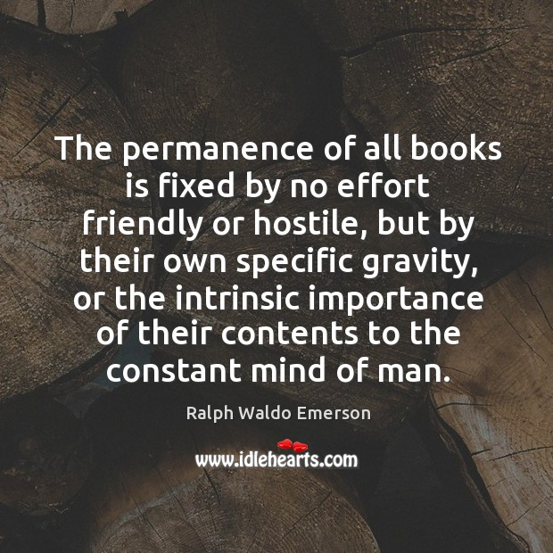 Image, The permanence of all books is fixed by no effort friendly or