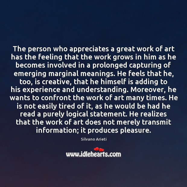 Image, The person who appreciates a great work of art has the feeling