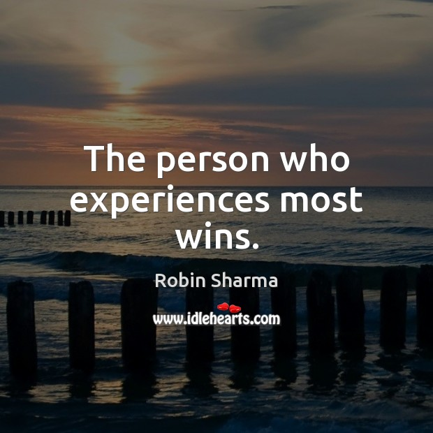 Image, The person who experiences most wins.