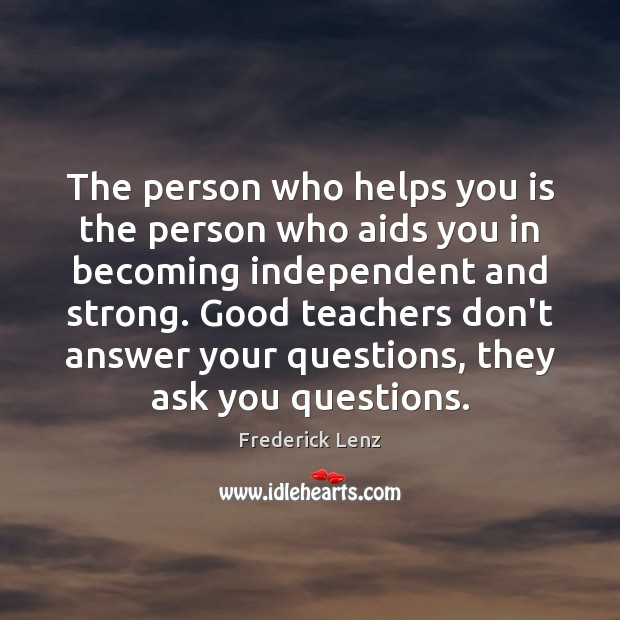 Image, The person who helps you is the person who aids you in
