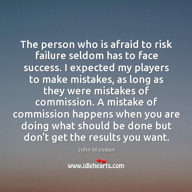 The person who is afraid to risk failure seldom has to face Image