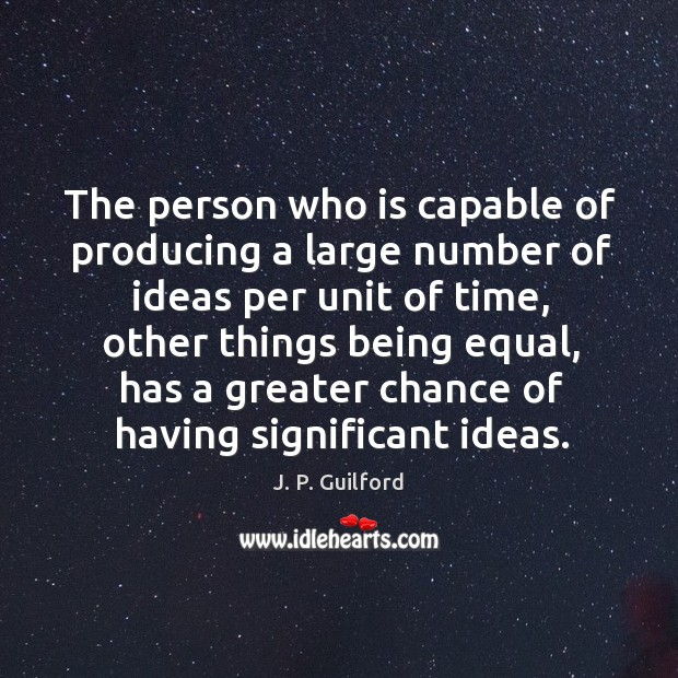 The person who is capable of producing a large number of ideas Image