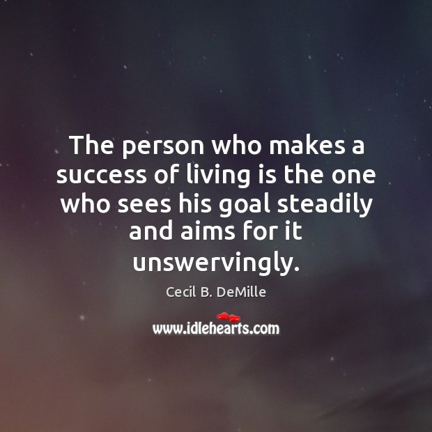 Image, The person who makes a success of living is the one who