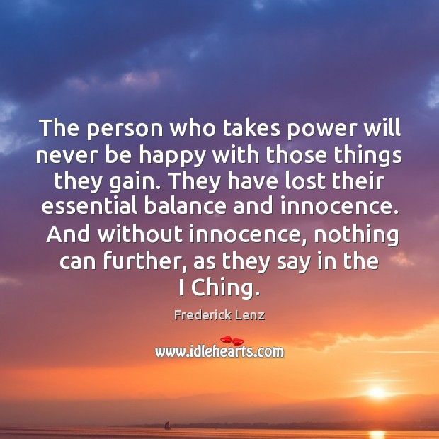 The person who takes power will never be happy with those things Image