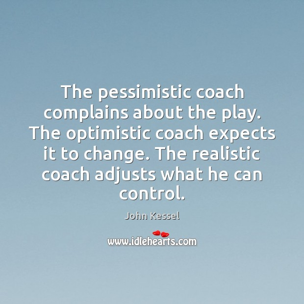 Image, The pessimistic coach complains about the play. The optimistic coach expects it