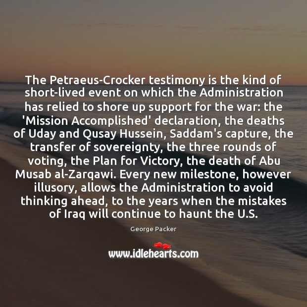 The Petraeus-Crocker testimony is the kind of short-lived event on which the Image