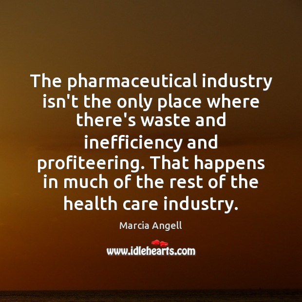 Image, The pharmaceutical industry isn't the only place where there's waste and inefficiency