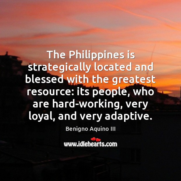 The Philippines is strategically located and blessed with the greatest resource: its Image
