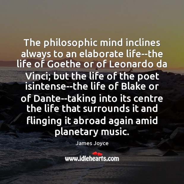 The philosophic mind inclines always to an elaborate life–the life of Goethe Image