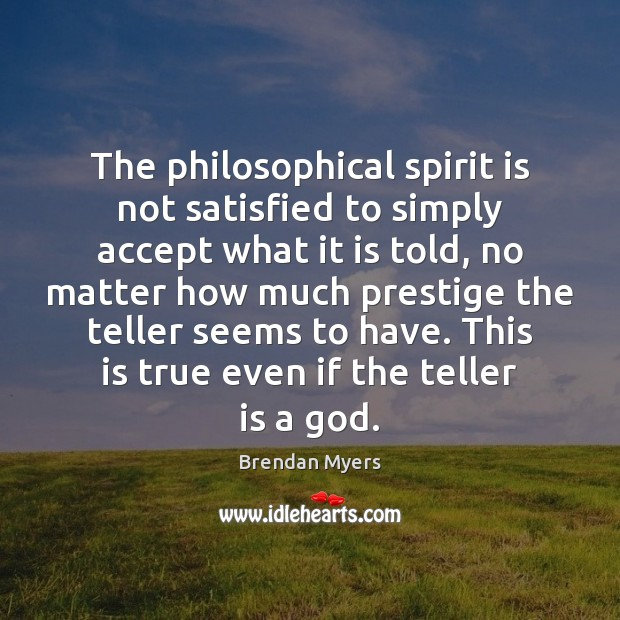 Image, The philosophical spirit is not satisfied to simply accept what it is