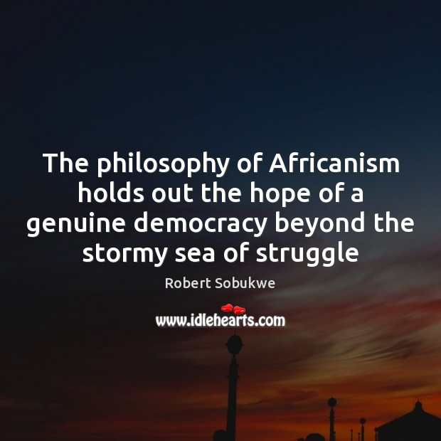 Image, The philosophy of Africanism holds out the hope of a genuine democracy