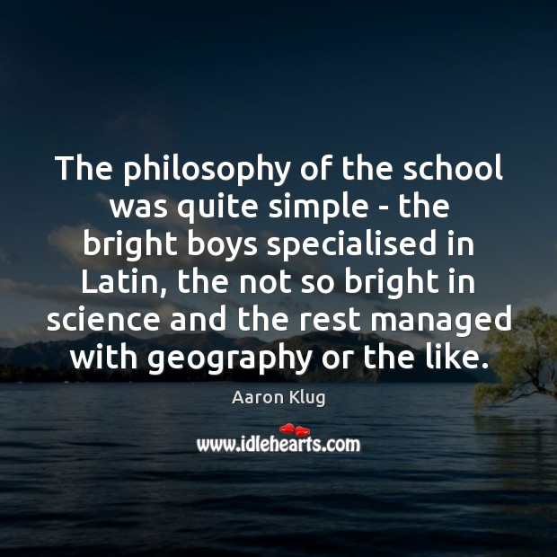Image, The philosophy of the school was quite simple – the bright boys