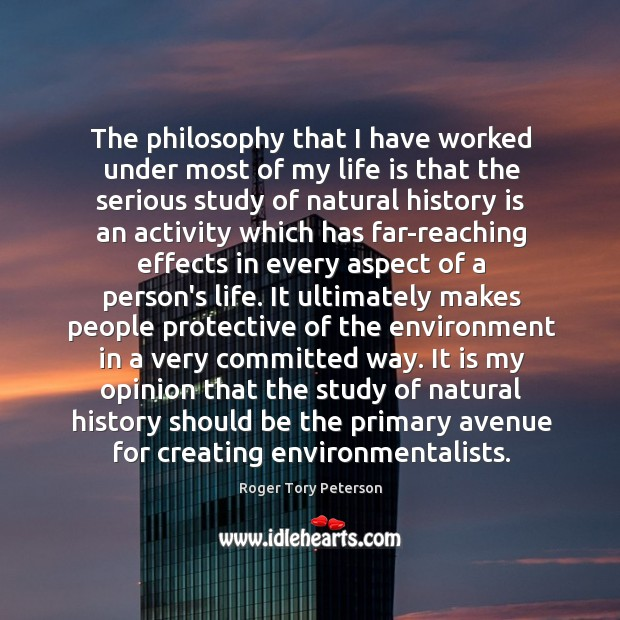The philosophy that I have worked under most of my life is Image