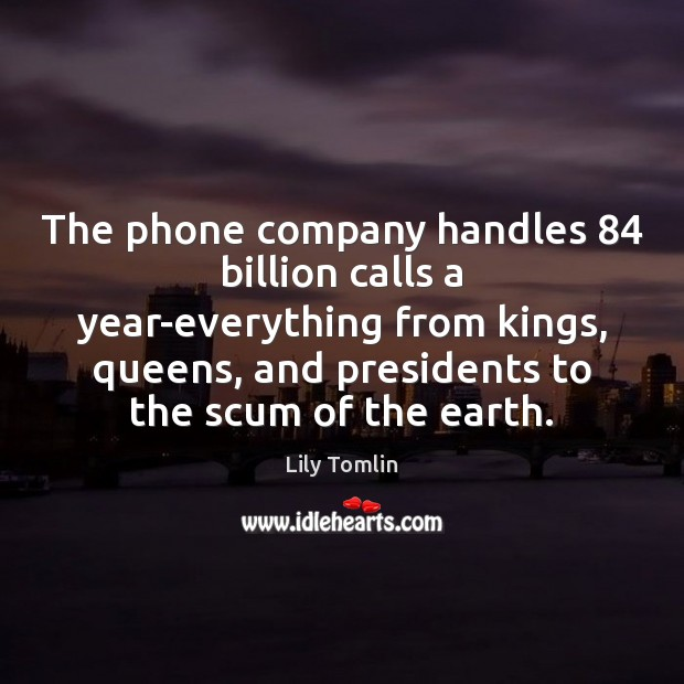 Image, The phone company handles 84 billion calls a year-everything from kings, queens, and