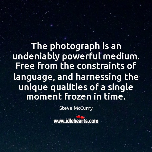 The photograph is an undeniably powerful medium. Free from the constraints of Image